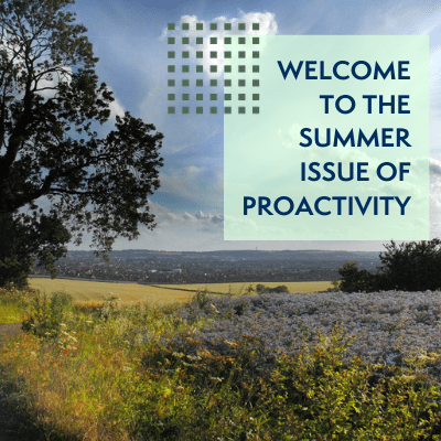 Welcome to the Summer Edition of ProActivity